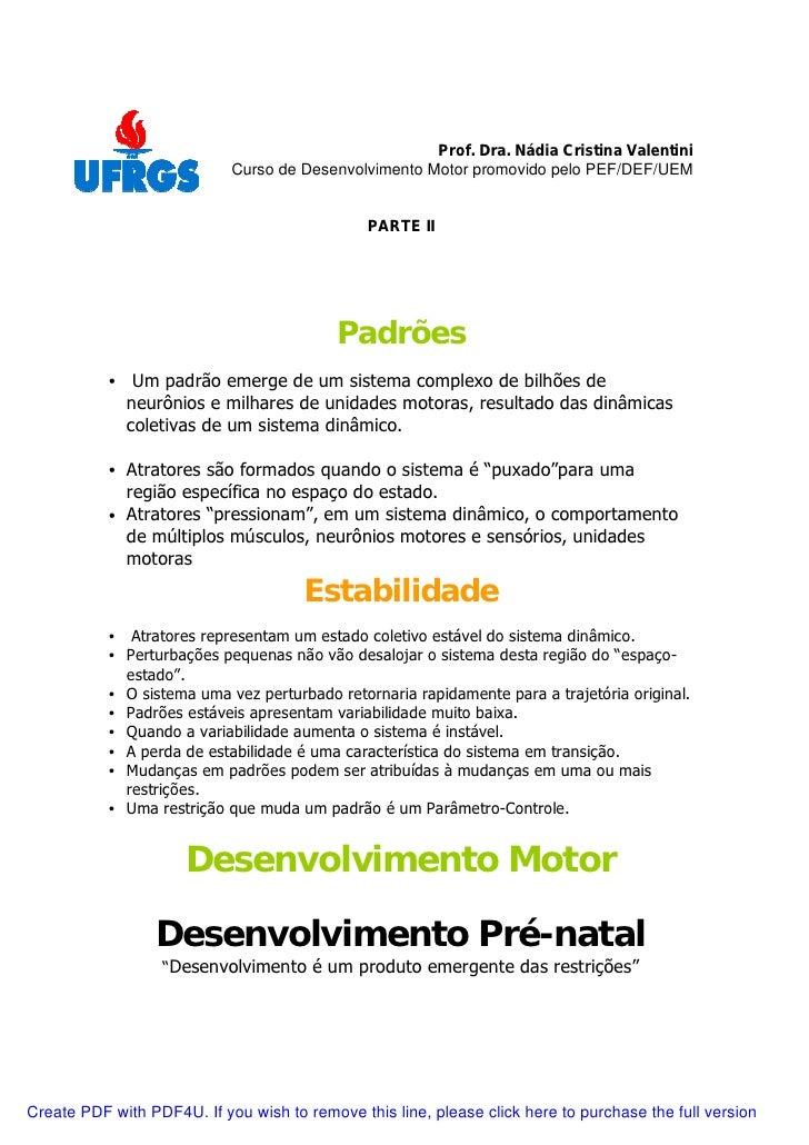 Prof. Dra. Nádia Cristina Valentini                            Curso de Desenvolvimento Motor promovido pelo PEF/DEF/UEM  ...