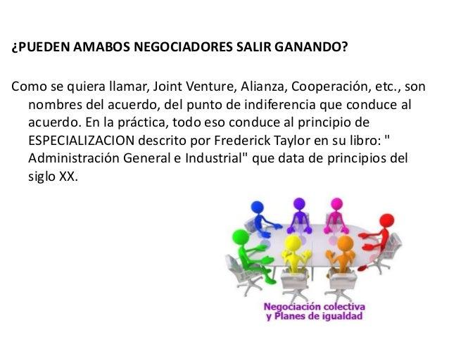 ¿PUEDEN AMABOS NEGOCIADORES SALIR GANANDO? Como se quiera llamar, Joint Venture, Alianza, Cooperación, etc., son nombres d...