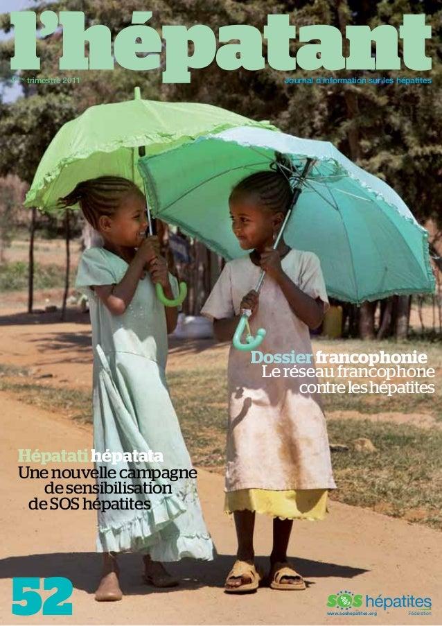 4ème trimestre 2011  Journal d'information sur les hépatites  Dossier francophonie Le réseau francophone contre les hépati...