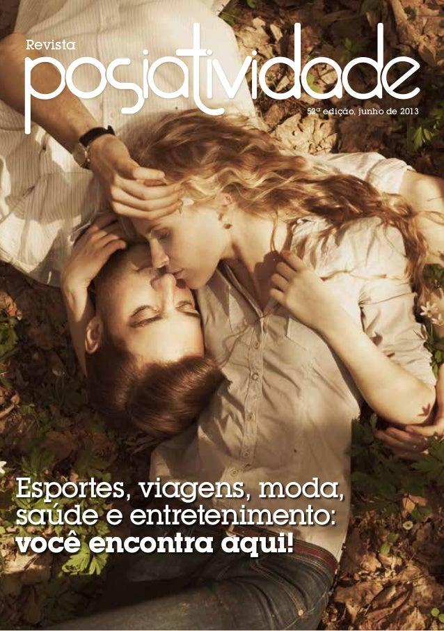 Revista 52ª edição, junho de 2013 Esportes, viagens, moda, saúde e entretenimento: você encontra aqui!