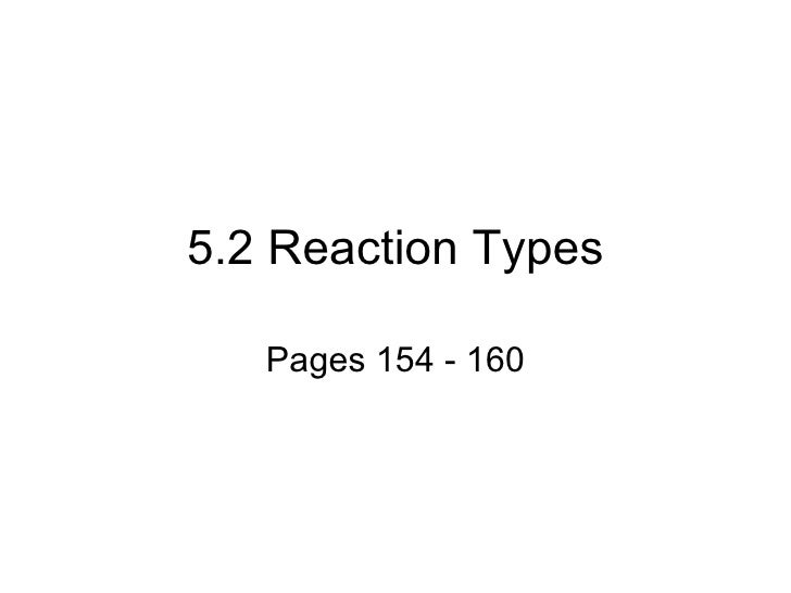 5.2 Reaction Types Pages 154 - 160