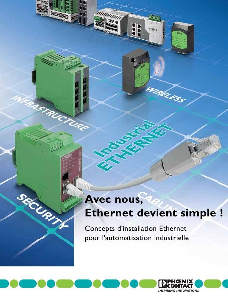 Avec nous,Ethernet devient simple !Concepts dinstallation Ethernetpour lautomatisation industrielle