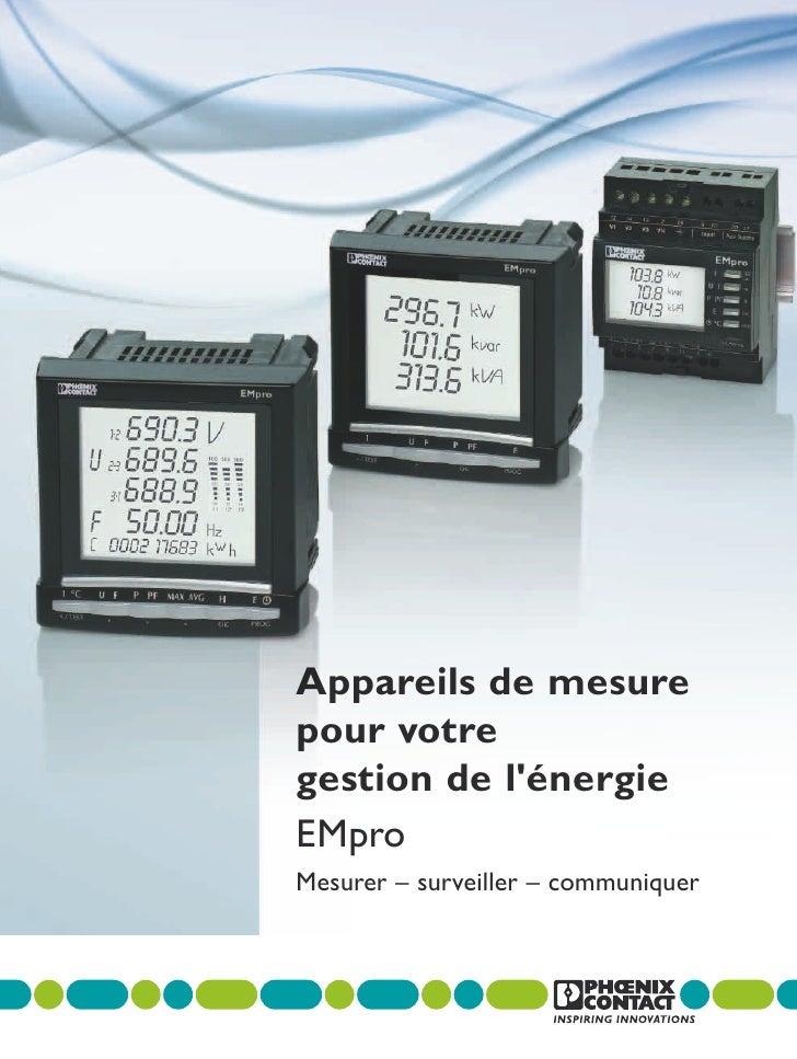 Appareils de mesurepour votregestion de lénergieEMproMesurer – surveiller – communiquer