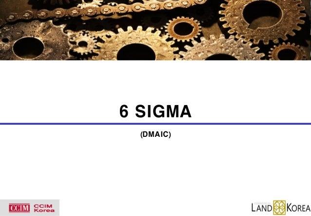 6 SIGMA (DMAIC)  Copyright ⓒ 2009 LANDKOREA  1