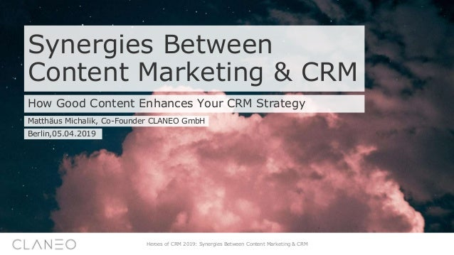 Synergies Between Content Marketing & CRM How Good Content Enhances Your CRM Strategy Matthäus Michalik, Co-Founder CLANEO...