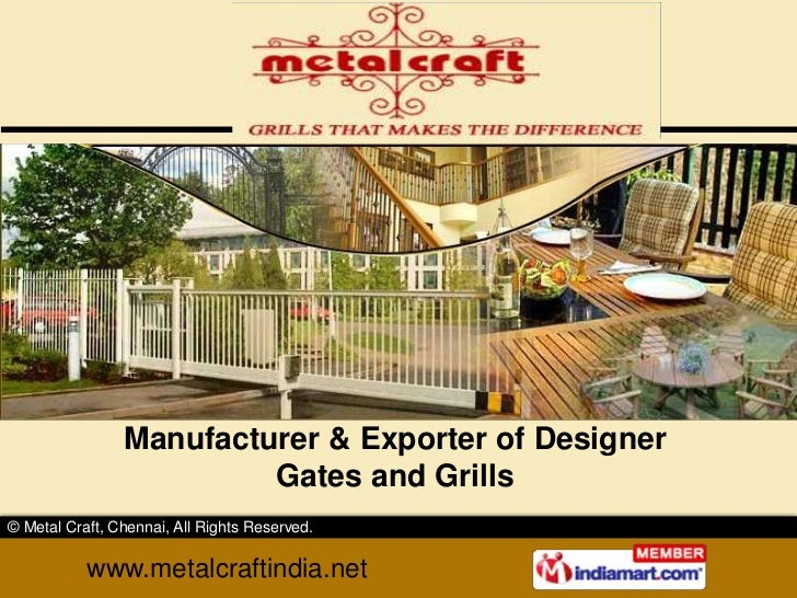 Manufacturer & Exporter of Designer                         Gates and Grills© Metal Craft, Chennai, All Rights Reserved.  ...