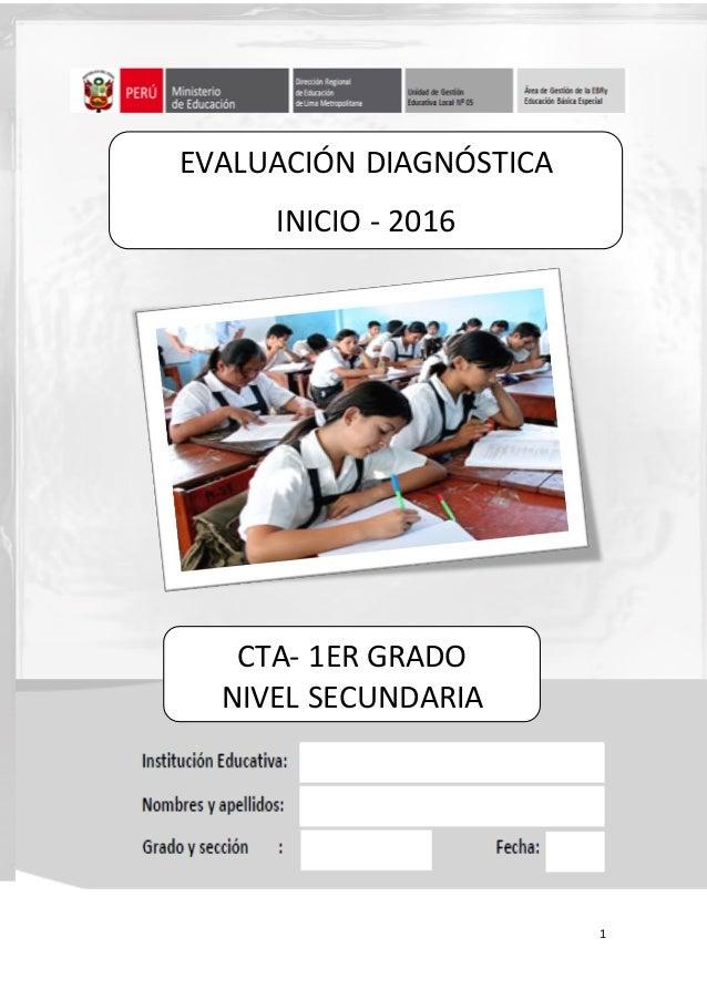 1 EVALUACIÓN DIAGNÓSTICA INICIO - 2016 CTA- 1ER GRADO NIVEL SECUNDARIA