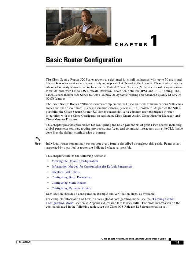 C H A P T E R 1-1 Cisco Secure Router 520 Series Software Configuration Guide OL-14210-01 1 Basic Router Configuration The...