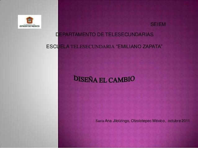 """SEIEM   DEPARTAMENTO DE TELESECUNDARIASESCUELA TELESECUNDARIA """"EMILIANO ZAPATA""""                Santa Ana Jilotzingo, Otzol..."""