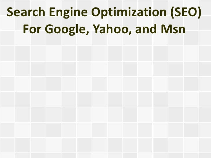 Search Engine Optimization (SEO)  For Google, Yahoo, and Msn