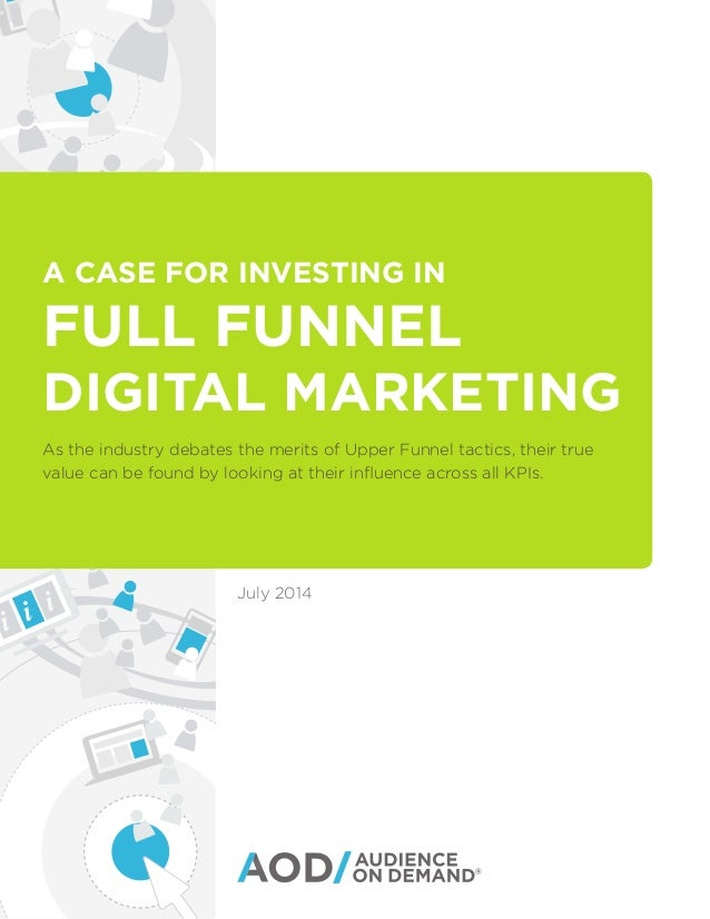 A CASE FOR INVESTING IN FULL FUNNEL DIGITAL MARKETING As the industry debates the merits of Upper Funnel tactics, their tr...