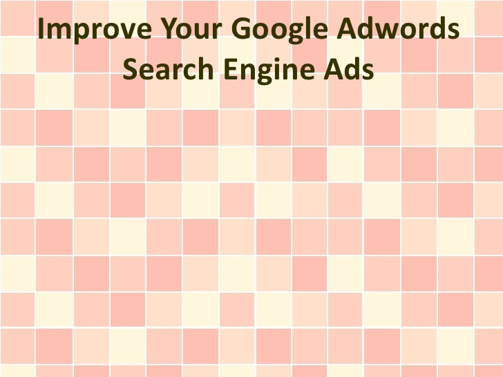 Improve Your Google Adwords     Search Engine Ads