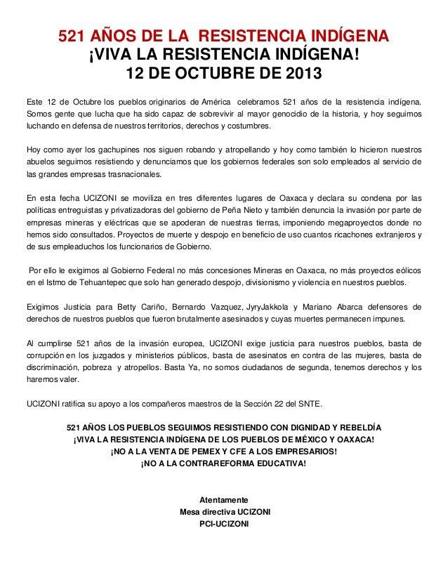 521 AÑOS DE LA RESISTENCIA INDÍGENA ¡VIVA LA RESISTENCIA INDÍGENA! 12 DE OCTUBRE DE 2013 Este 12 de Octubre los pueblos or...