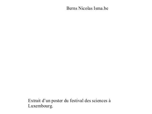 Berns Nicolas Isma.be Extrait d'un poster du festival des sciences à Luxembourg.