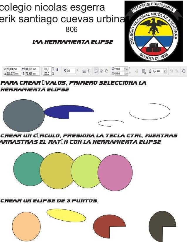 colegio nicolas esgerra erik santiago cuevas urbina 806 La Herramienta Elipse Para crear óvalos, primero selecciona la her...