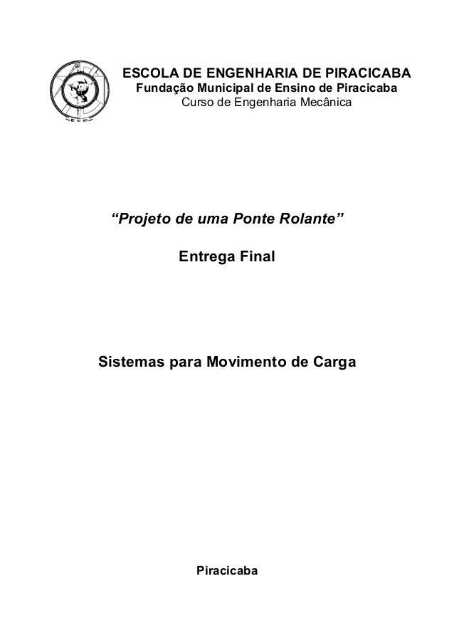 """ESCOLA DE ENGENHARIA DE PIRACICABA Fundação Municipal de Ensino de Piracicaba Curso de Engenharia Mecânica """"Projeto de uma..."""