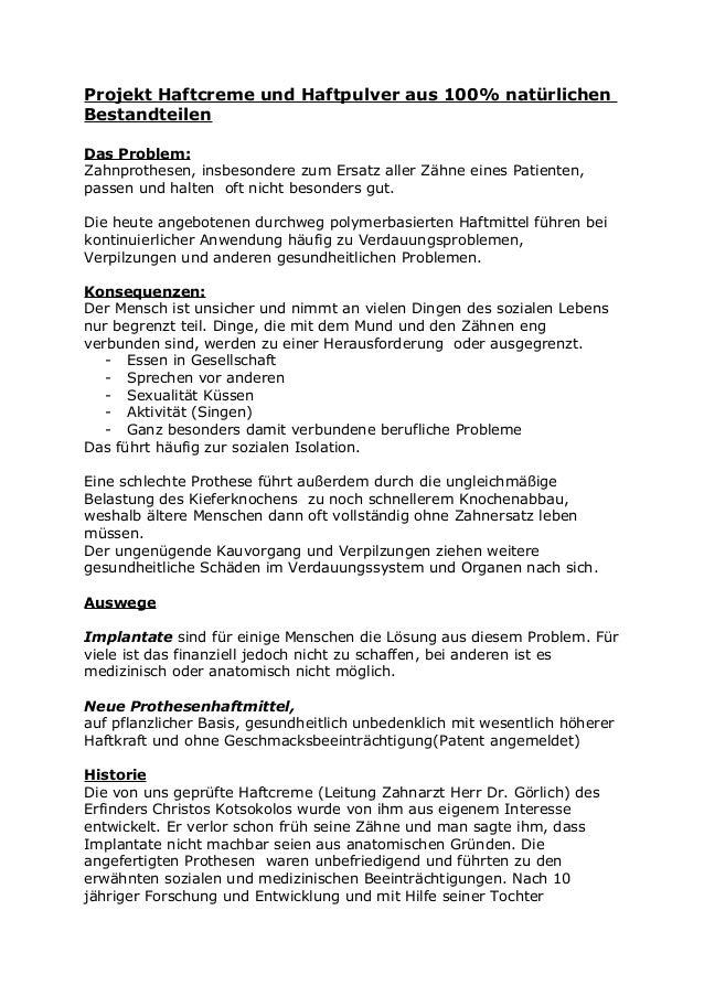 Projekt Haftcreme und Haftpulver aus 100% natürlichen Bestandteilen Das Problem: Zahnprothesen, insbesondere zum Ersatz al...