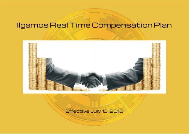 Ilgamos Real Time Compensation Plan Effective July 16, 2016