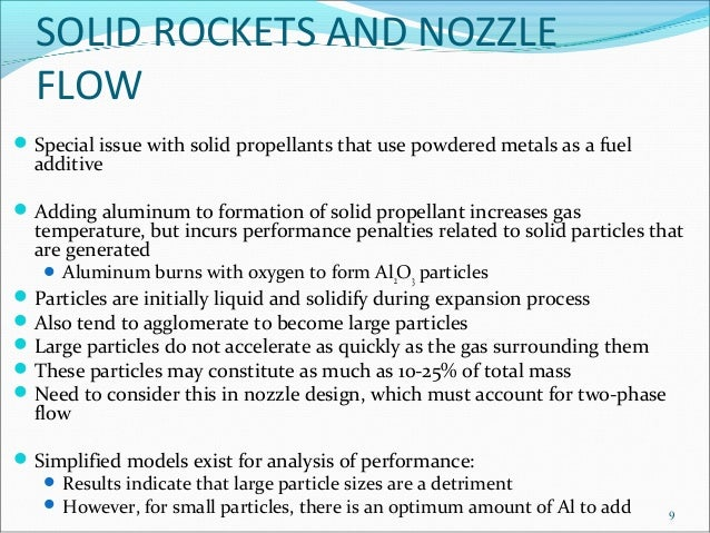 SOLID ROCKETS AND NOZZLE FLOW Special issue with solid propellants that use powdered metals as a fuel additive Adding al...