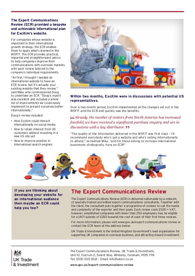 The Export Communications Review (ECR) provided a bespoke and achievable international plan for Excitim's website. For com...