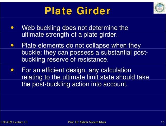 Plate Girder             Web buckling does not determine the             ultimate strength of a plate girder.             ...