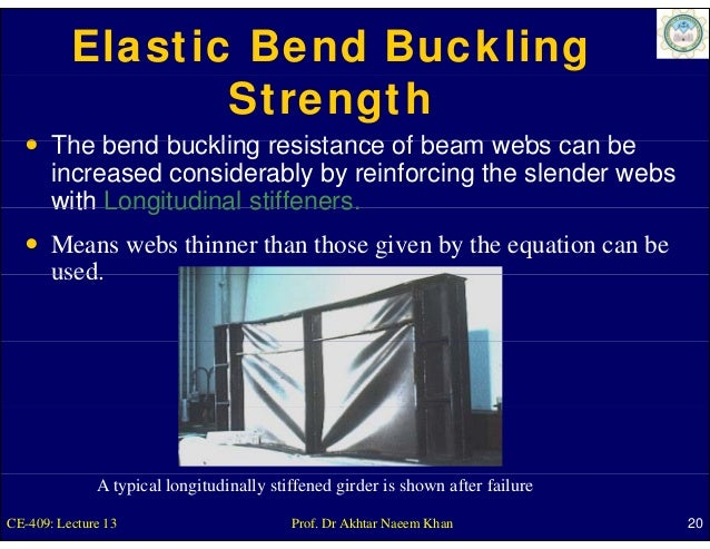 Elastic Bend Buckling                 Strength       The bend buckling resistance of beam webs can be       increased cons...