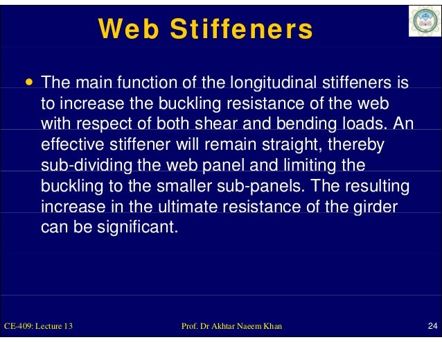 Web Stiffeners         The main function of the longitudinal stiffeners is         to increase the buckling resistance of ...