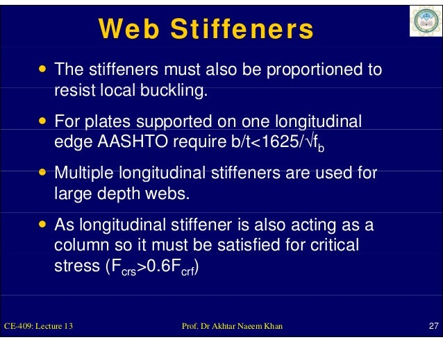 Web Stiffeners             The stiffeners must also be proportioned to             resist local buckling.                 ...