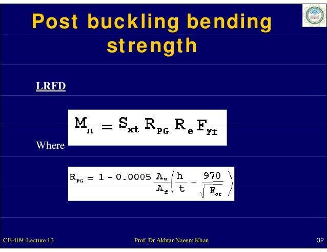 Post buckling bending                strength           LRFD           WhereCE-409: Lecture 13   Prof. Dr Akhtar Naeem Kha...