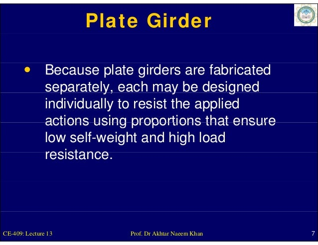 Plate Girder               Because plate girders are fabricated               separately, each may be designed            ...