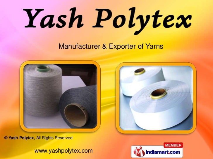 Manufacturer & Exporter of Yarns© Yash Polytex, All Rights Reserved               www.yashpolytex.com