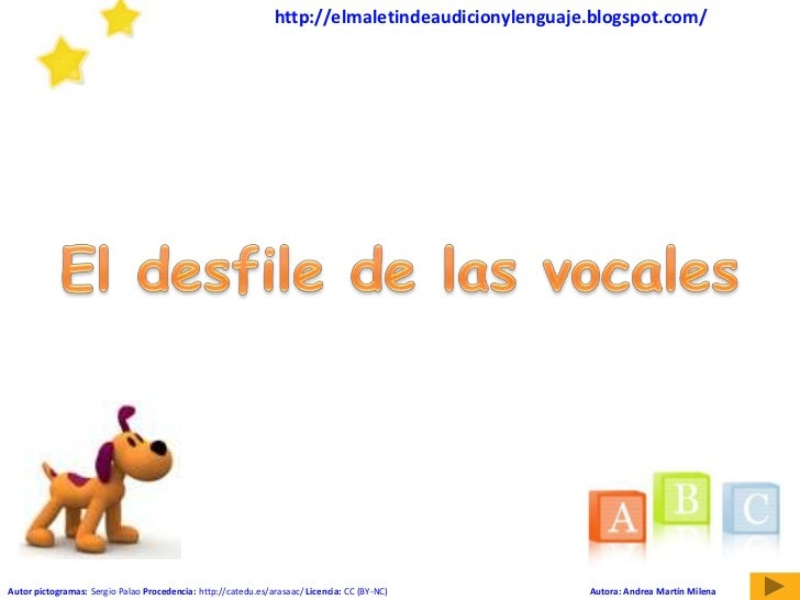http://elmaletindeaudicionylenguaje.blogspot.com/<br />El desfile de las vocales<br />Autora: Andrea Martín Milena<br />Au...