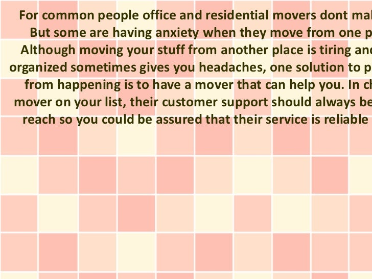 For common people office and residential movers dont mak   But some are having anxiety when they move from one p  Although...