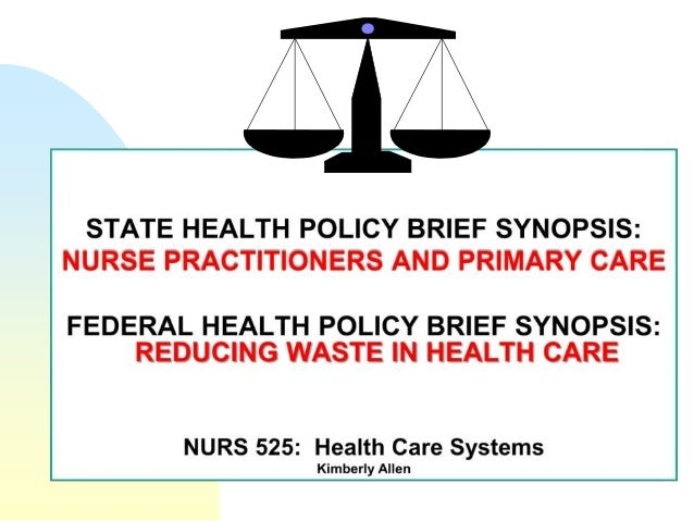 Nurse Practitioners and    Primary Care: Introduction                        FocusFederal laws, state laws, and other poli...
