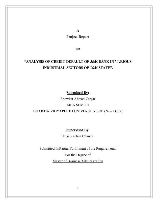 """A                         Project Report                               On""""ANALYSIS OF CREDIT DEFAULT OF J&K BANK IN VARIOU..."""