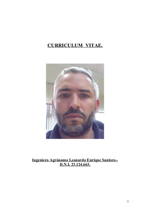 CURRICULUM VITAE. Ingeniero Agrónomo Leonardo Enrique Santoro.- D.N.I. 23.124.663. 1