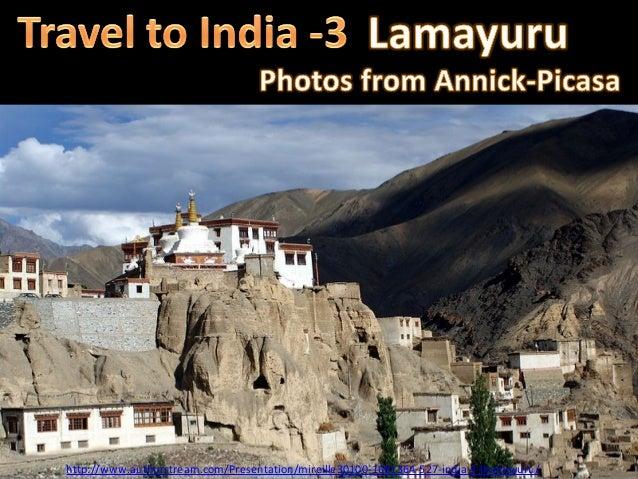 http://www.authorstream.com/Presentation/mireille30100-1681364-527-india-3-lhamayuru/
