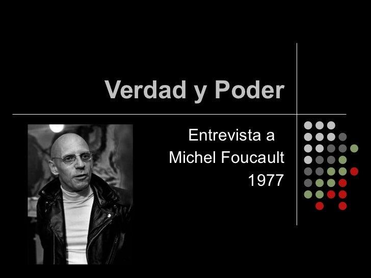 Verdad y Poder Entrevista a  Michel Foucault 1977