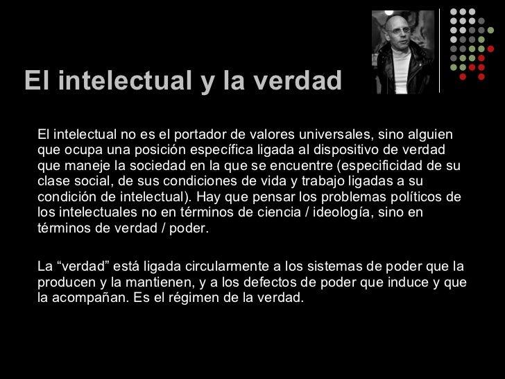 <ul><li>El intelectual no es el portador de valores universales, sino alguien que ocupa una posición específica ligada al ...