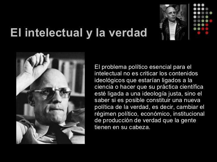 <ul><li>El problema político esencial para el intelectual no es criticar los contenidos ideológicos que estarían ligados a...