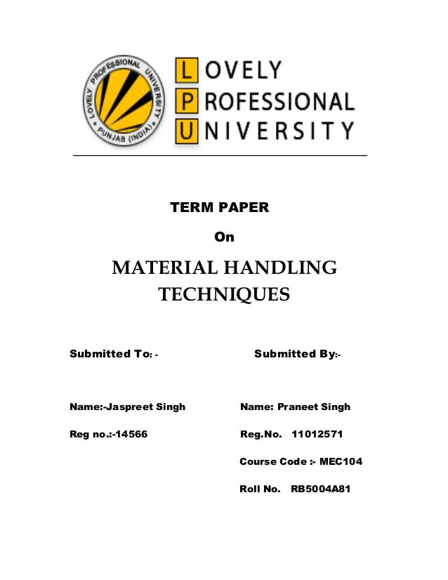 TERM PAPER                       On       MATERIAL HANDLING          TECHNIQUESSubmitted To : -              Submitted By:...