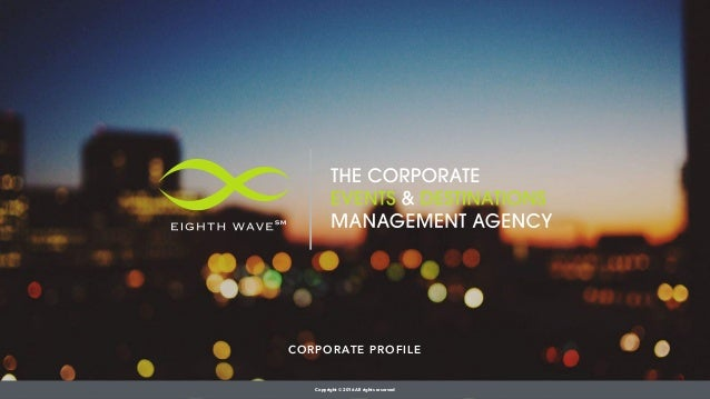 CORPORATE PROFILE Copyright © 2016 All rights reserved