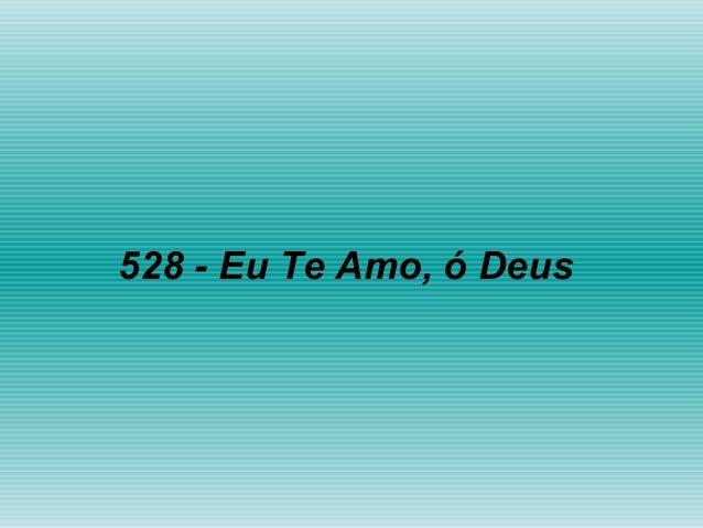 528 - Eu Te Amo, ó Deus