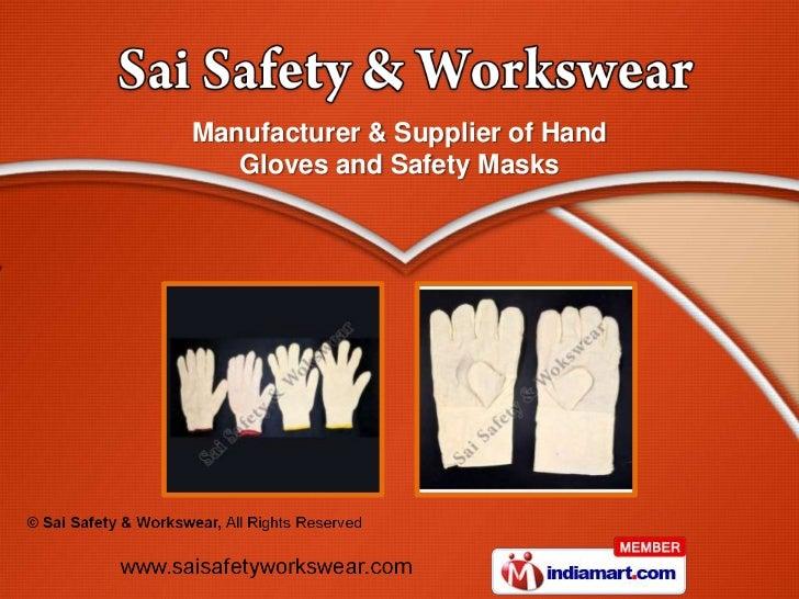 Manufacturer & Supplier of Hand   Gloves and Safety Masks