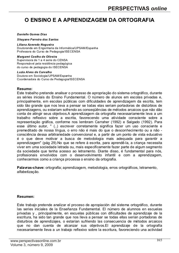 O ENSINO E A APRENDIZAGEM DA ORTOGRAFIADanielle Gomes DiasShayane Ferreira dos SantosLiliana Azevedo NogueiraDoutoranda em...