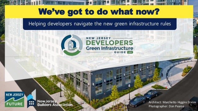 Helping developers navigate the new green infrastructure rules We've got to do what now? Architect: Marchetto Higgins Stie...