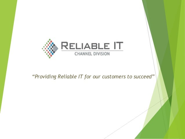 """Providing Reliable IT for our customers to succeed"""