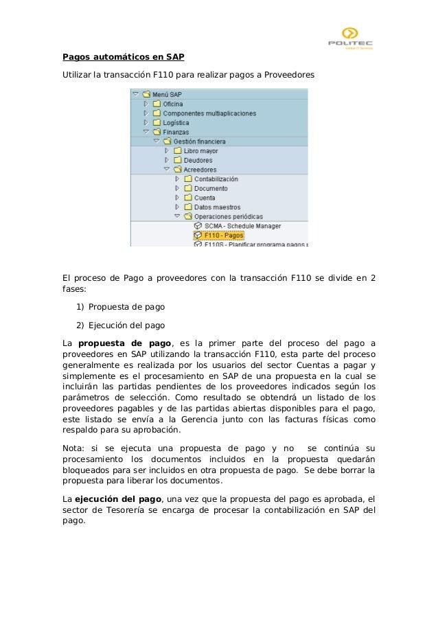 Pagos automáticos en SAPUtilizar la transacción F110 para realizar pagos a ProveedoresEl proceso de Pago a proveedores con...