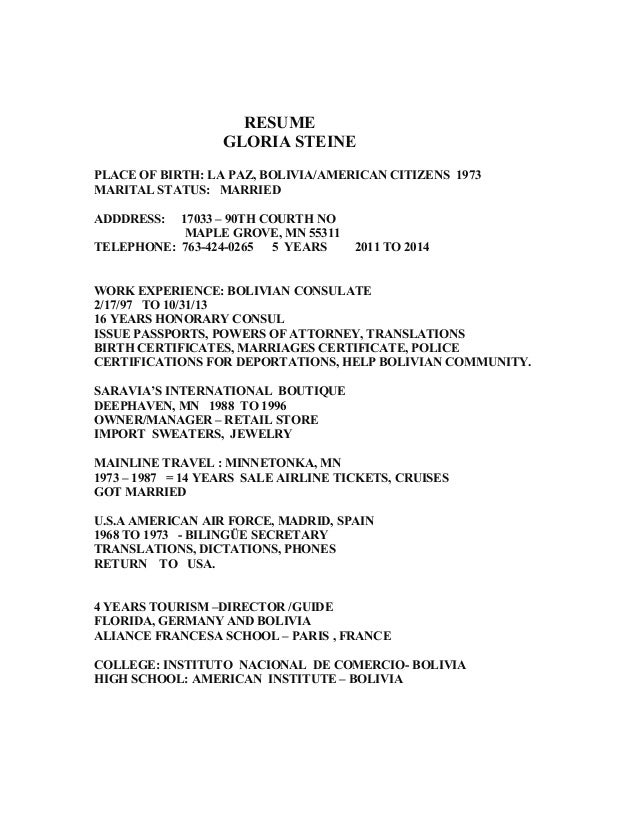 RESUME GLORIA STEINE PLACE OF BIRTH: LA PAZ, BOLIVIA/AMERICAN CITIZENS 1973 MARITAL STATUS: MARRIED ADDDRESS: 17033 – 90TH...