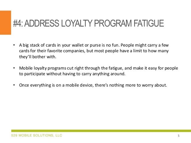 #4:ADDRESS LOYALTYPROGRAM FATIGUE • A big stack of cards in your wallet or purse is no fun. People might carry a few cards...